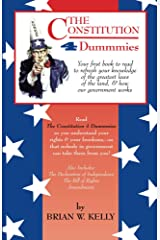 The Constitution 4 Dummmies: Your first book to read to refresh your knowledge of the greatest laws of the land and how government works