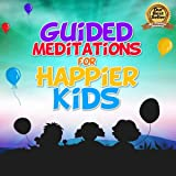 Guided Meditations for Happier Kids