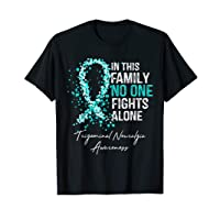 In This Family No One Fight Alone Trigeminal Neuralgia T-Shirt