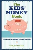 The Kids' Money Book: Earning Saving Spending