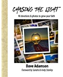 Chasing The Light: 90 Devotions & Photos to Grow your Faith