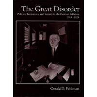 The Great Disorder: Politics, Economics, and Society in the German Inflation, 1914-1924