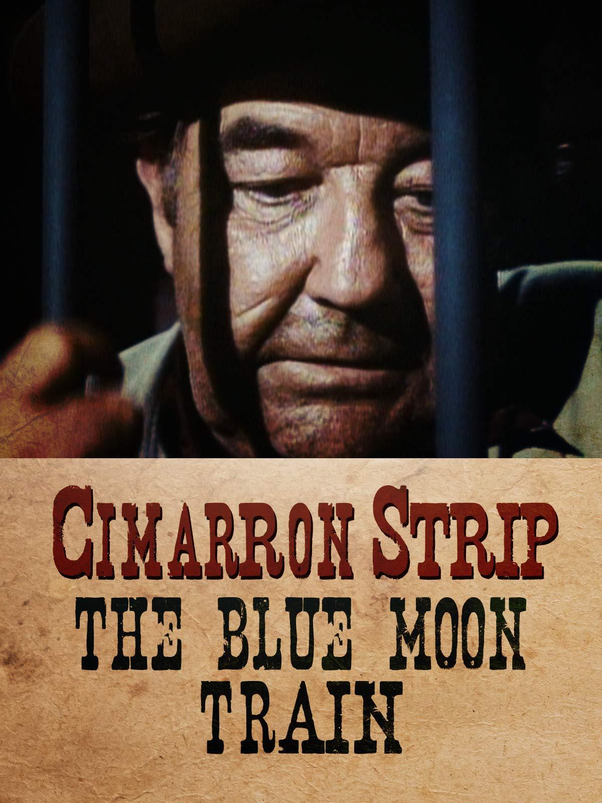 Cimarron Strip - The Blue Moon Train