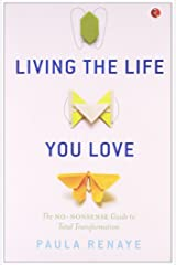 Living the Life You Love: The No-Nonsense Guide to Total Transformation Hardcover