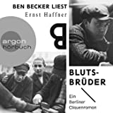 Blutsbrüder: Ein Berliner Cliquenroman