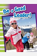 Be a Good Leader! (Social Studies Readers : Content and Literacy) Kindle Edition