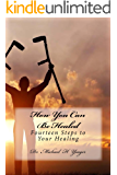 How You Can Be Healed: Fourteen Steps to Your Healing