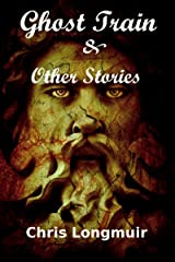 Ghost Train & Other Stories Kindle Edition