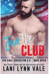 Join the Club (SWAT Generation 2.0 Book 7) Kindle Edition
