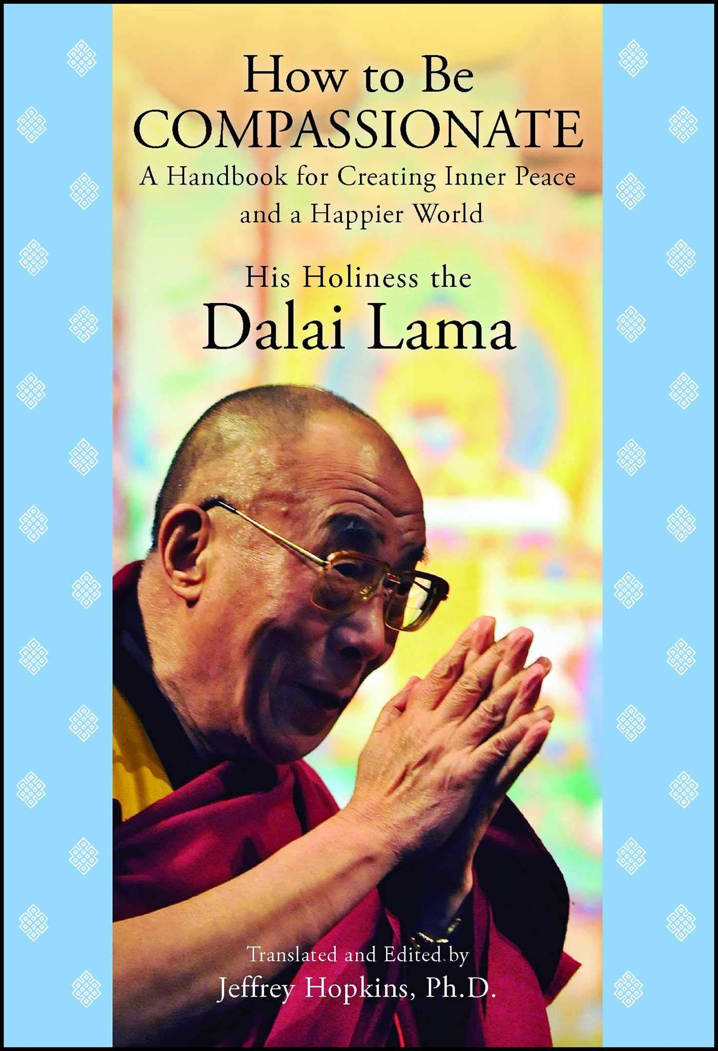 Read Online How to Be Compassionate: A Handbook for Creating Inner Peace and a Happier World ebook