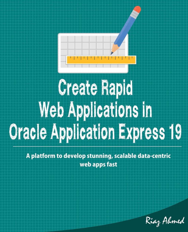 Amazon com: Create Rapid Web Application in Oracle