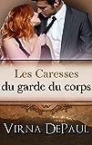 Les Caresses du garde du corps (Les Caresses des Célibataires t. 6)