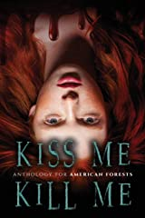 Kiss Me, Kill Me: A Dark Anthology Paperback