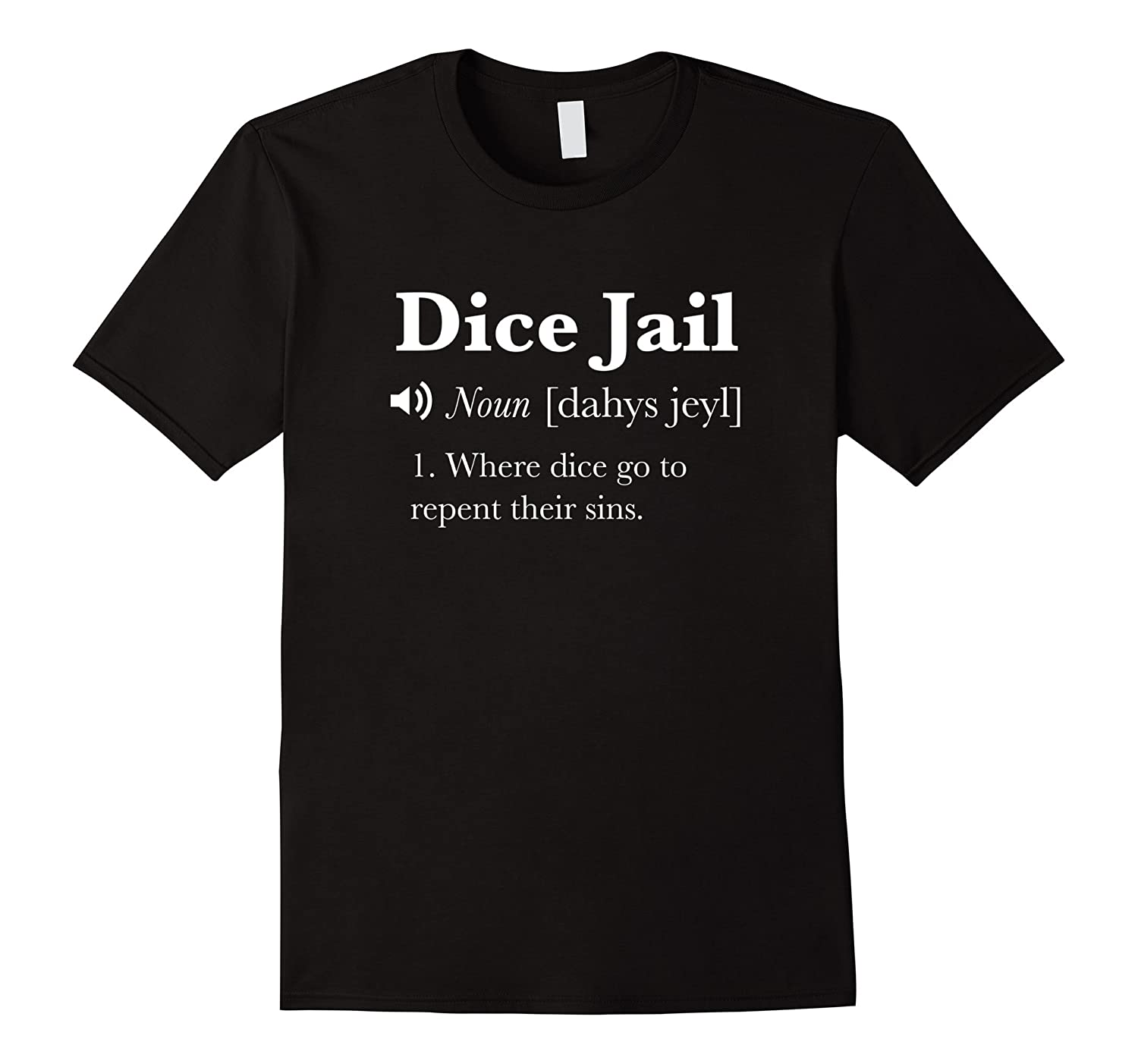 Dice Jail Definition Funny Dice Roll T-Shirt-FL