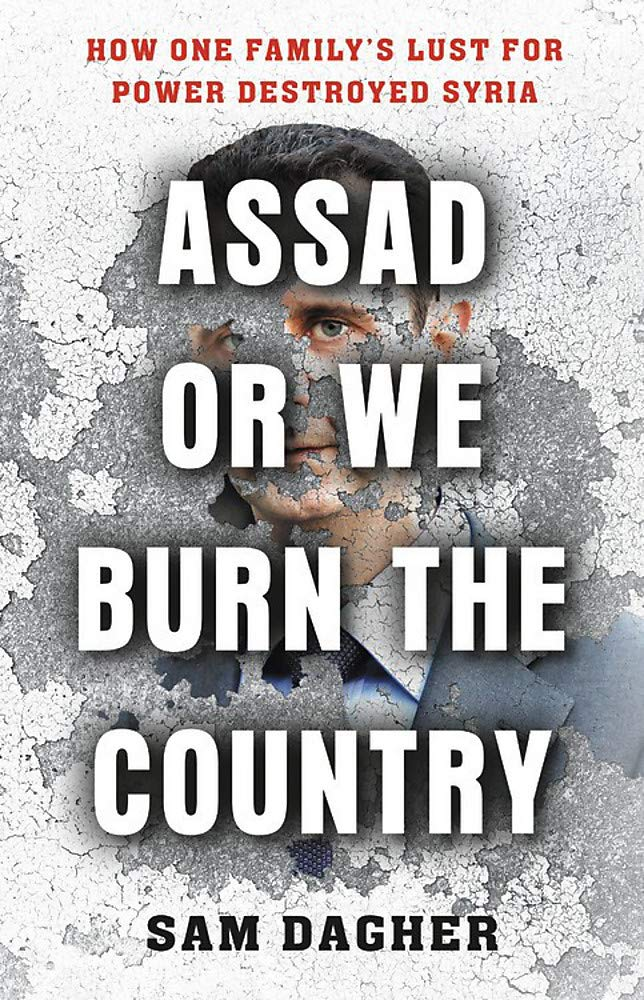 Assad or We Burn the Country: How One Family's Lust