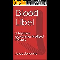 Blood Libel: A Matthew Cordwainer Medieval Mystery (Matthew Cordwainer Medieval Mysteries Book 2)