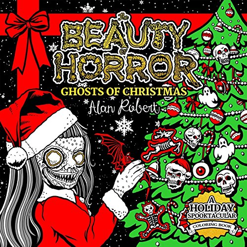 The Beauty of Horror: Ghosts of Christmas Coloring Book]()