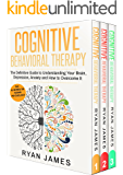 Cognitive Behavioral Therapy: 3 Manuscripts - Cognitive Behavioral Therapy Definitive Guide, Mastery, Complete Step by Step Guide (Depression, Anxiety, ... Behavioral Therapy Series Book 4)
