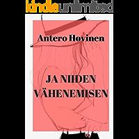 ja niiden vähenemisen (Finnish Edition)