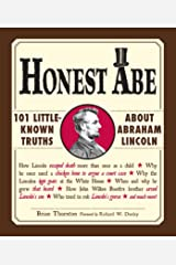 Honest Abe: 101 Little-Known Truths about Abraham Lincoln Kindle Edition