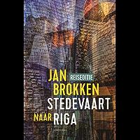 Riga: het kasteel van het licht (Reisverhalen uit Stedevaart Book 10)