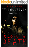 Close to Death (The Sensitives Book 3)