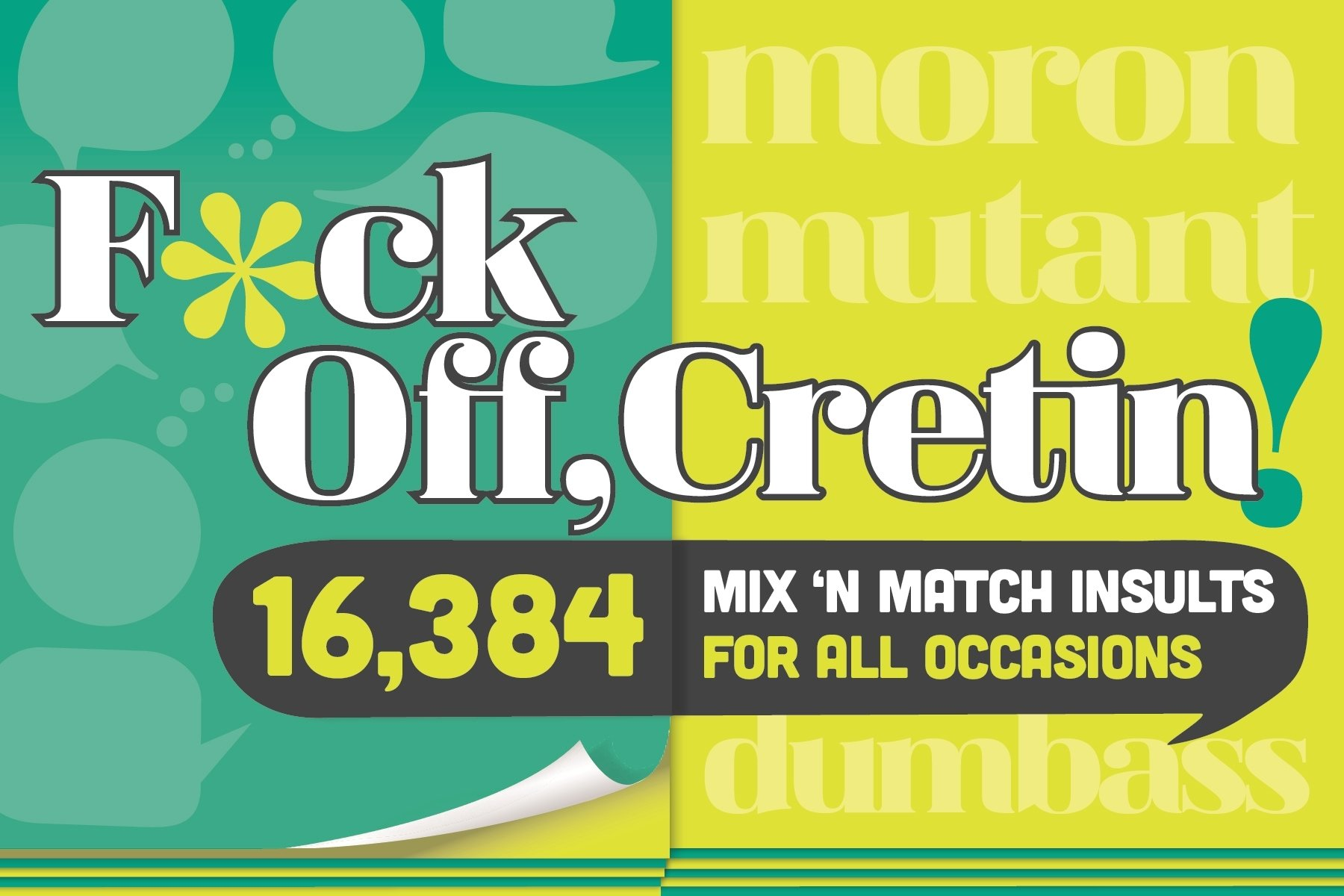 Download F*ck Off, Cretin!: 15,876 Mix 'n' Match Insults for All Occasions pdf