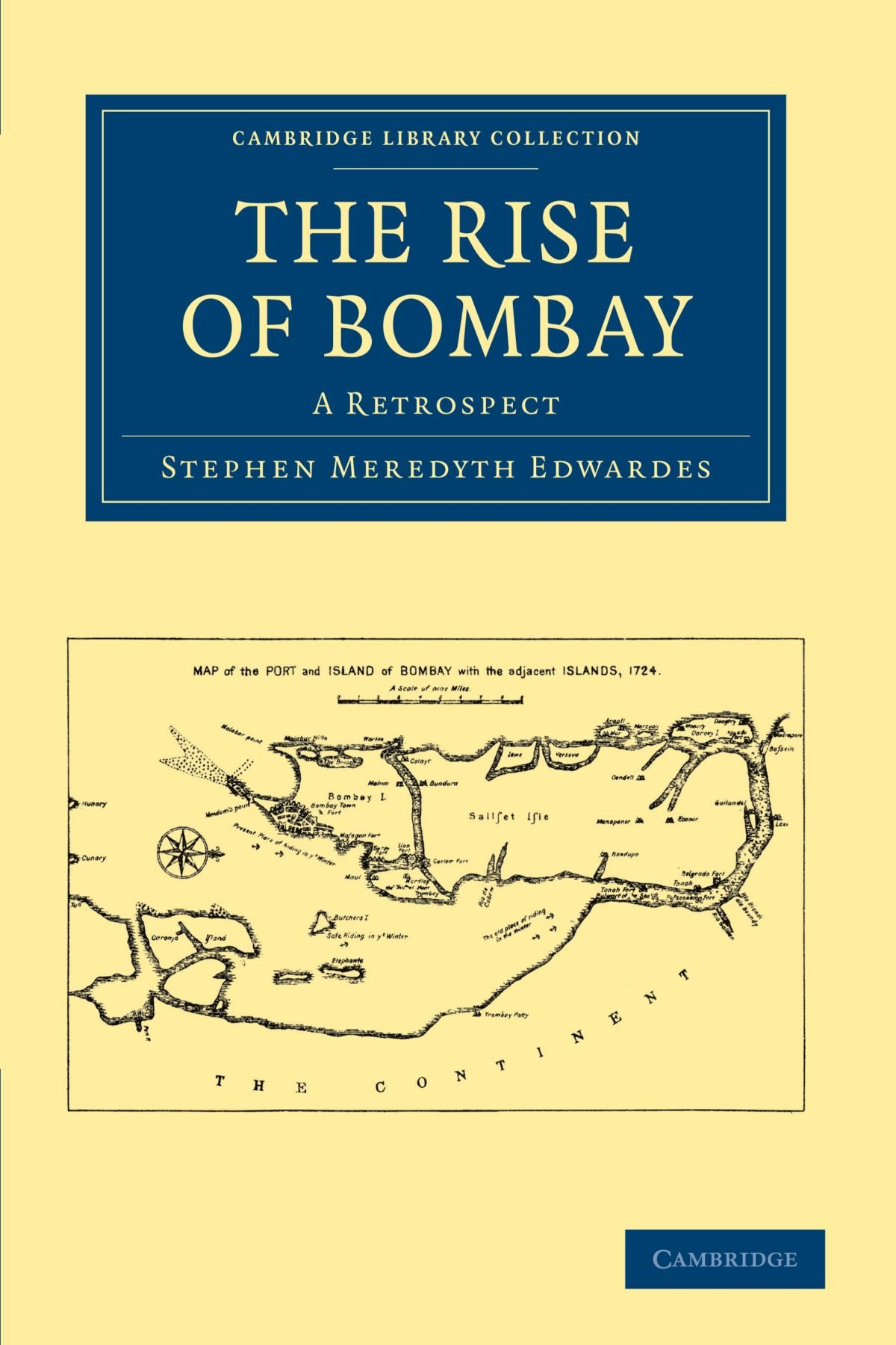 The Rise of Bombay: A Retrospect (Cambridge Library Collection - South Asian History) PDF