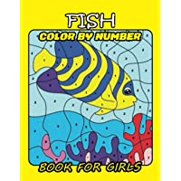 Fish Color by Number Book for Girls: Fish Paint by Number Coloring Book for Toddlers- Fun and Educational Fishes…