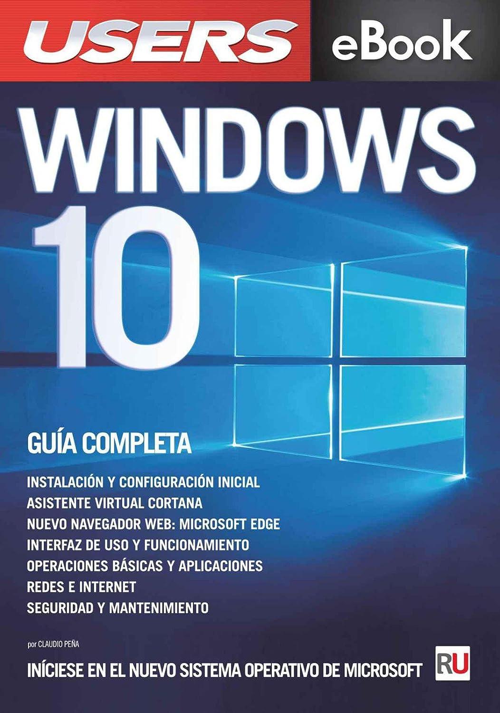 Windows 10: La guía completa: Iníciese en el nuevo sistema ...