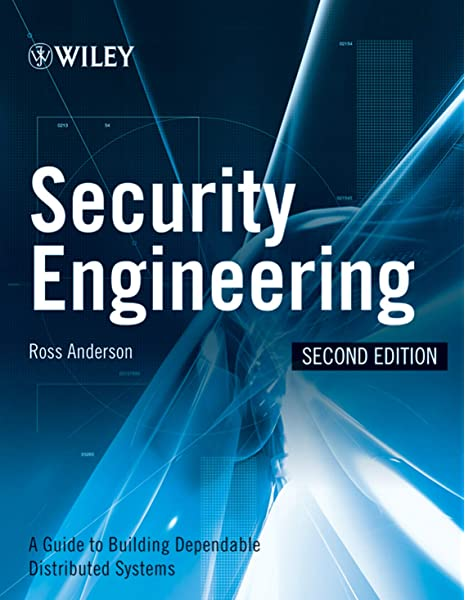 Security Engineering A Guide To Building Dependable Distributed Systems Anderson Ross J 9780470068526 Amazon Com Books