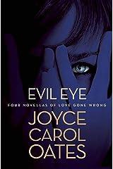 Evil Eye: Four Novellas of Love Gone Wrong Kindle Edition
