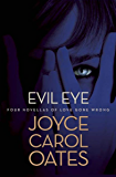 Evil Eye: Four Novellas of Love Gone Wrong (English Edition)