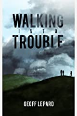 Walking Into Trouble Kindle Edition
