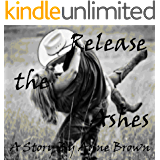 Release the Ashes (Spearfish, South Dakota Series Book 1)