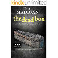 The Dead Box: And Other Stories To Scare You Shitless book cover