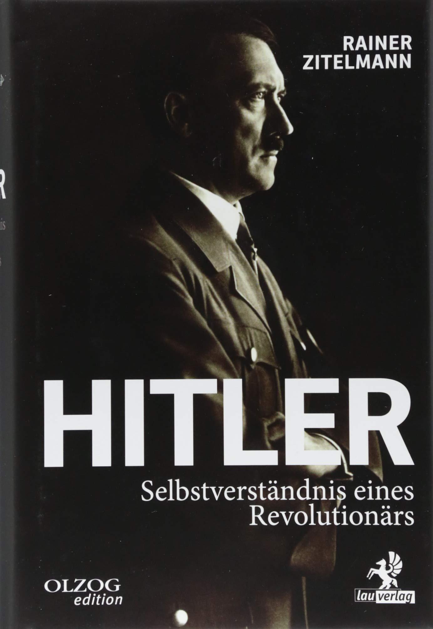 Hitler: Selbstverständnis eines Revolutionärs