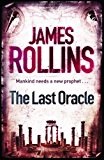 The Last Oracle: A Sigma Force Novel (Sigma Force Novels Book 5)