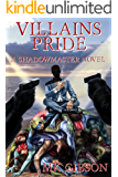 Villains Pride (The Shadow Master Book 2)