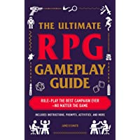 DAmato, J: Ultimate RPG Gameplay Guide: Role-Play the Best Campaign Ever―No Matter the Game!