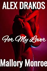Alex Drakos: For My Lover Kindle Edition