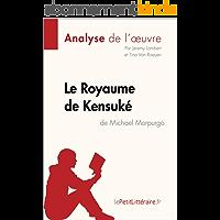 Le Royaume de Kensuké de Michael Morpurgo (Analyse de l'oeuvre): Comprendre la littérature avec lePetitLittéraire.fr (Fiche de lecture)
