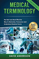 Medical Terminology: The Best and Most Effective Way to Memorize, Pronounce and Understand Medical Terms: Second Edition Paperback