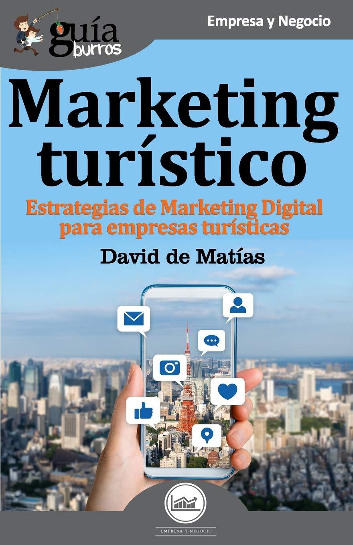 GuíaBurros Marketing Turístico: Estrategias de marketing digital para empresas turísticas