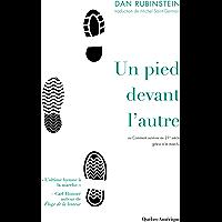 Un pied devant l'autre: Ou Comment survivre au 21e siècle grâce à la marche (Dossiers et Documents) (French Edition)