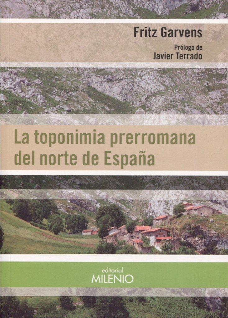 La toponimia prerromana del norte de España (Alfa): Amazon.es: Garvens, Fritz: Libros