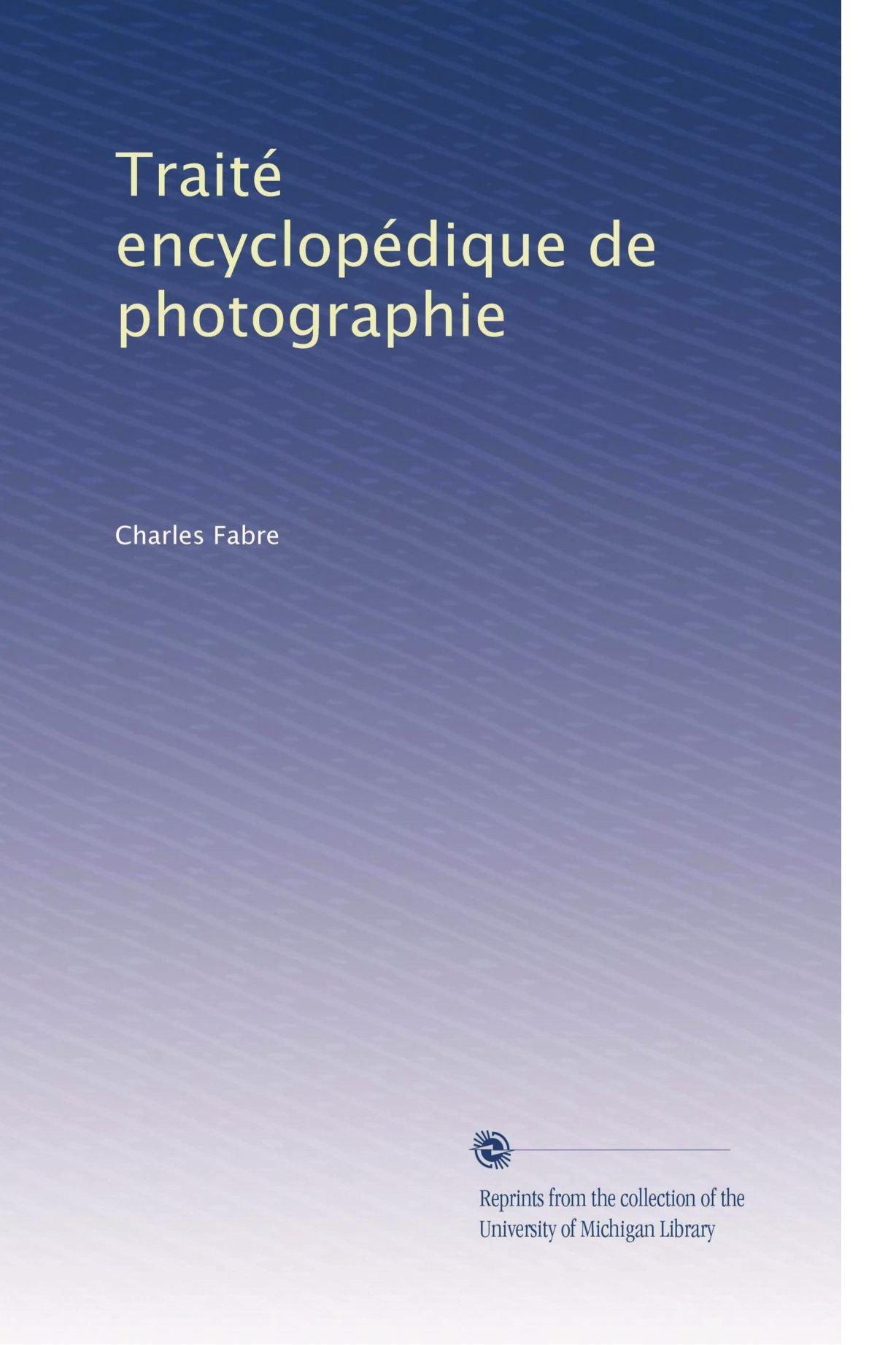 Read Online Traité encyclopédique de photographie (Volume 2) (French Edition) pdf epub