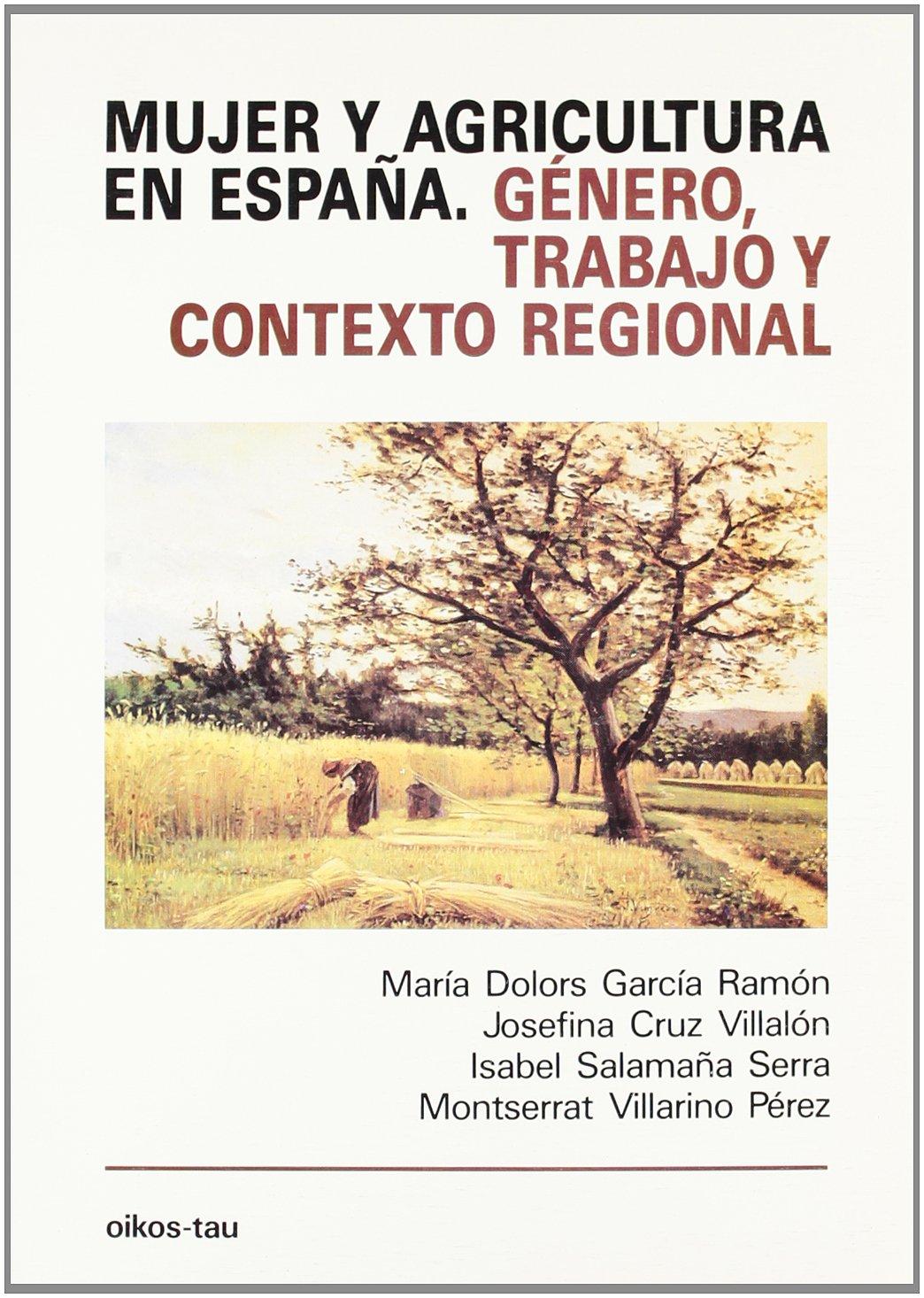 MUJER Y AGRICULTURA EN ESPAÑA GENERO TRABAJO: Amazon.es: Cruz, Josefina: Libros
