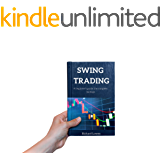 SWING TRADING: A beginner's guide: The complete package 2019