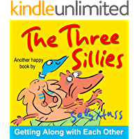 The Three Sillies (Silly Rhyming Bedtime Story/Children's Picture Book About Getting Along with Each Other)